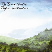 "Black Crowes ""Before the Frost..."""
