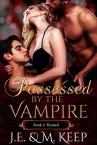 Possessed by the Vampire Book 2