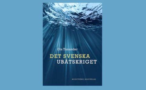 ola tunander det svenska ubåtskriget
