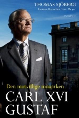 Portada del libro «Carlos XVI Gustavo - Monarca contra su voluntad» (Foto: cortesía de Lind & Co)