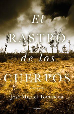 Portada del libro El rastro de los cuerpos, de José Miguel Tomasena