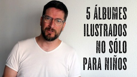 5 libros ilustrados no sólo para niños, por José Miguel Tomasena