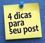 4 dicas para seu post