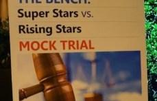 "Mock Trial ""Super Stars vs. Rising Stars"""