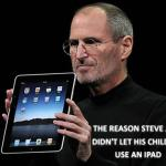 The reason Steve Jobs didn't let his children use an ipad