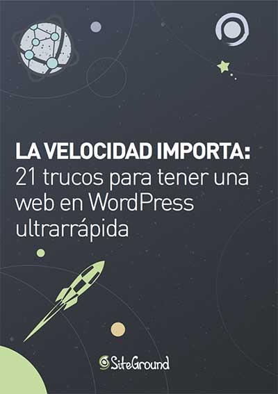 21 trucos para tener una web en WordPress ultrarrápida - SiteGround