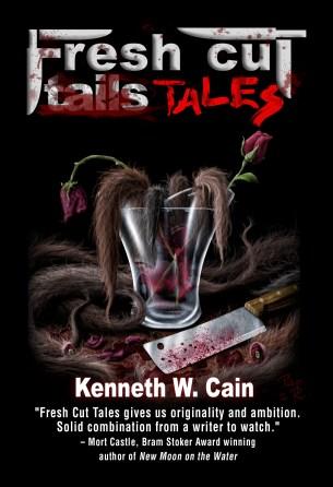 Kenneth W Cain - Fresh Cut Tales Cover-Digital