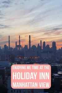 Enjoying Me Time at the Holiday Inn Manhattan View