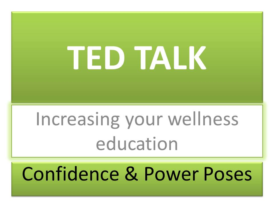 TED TALK Increasing Your Wellness Educations Confidence And Power Poses