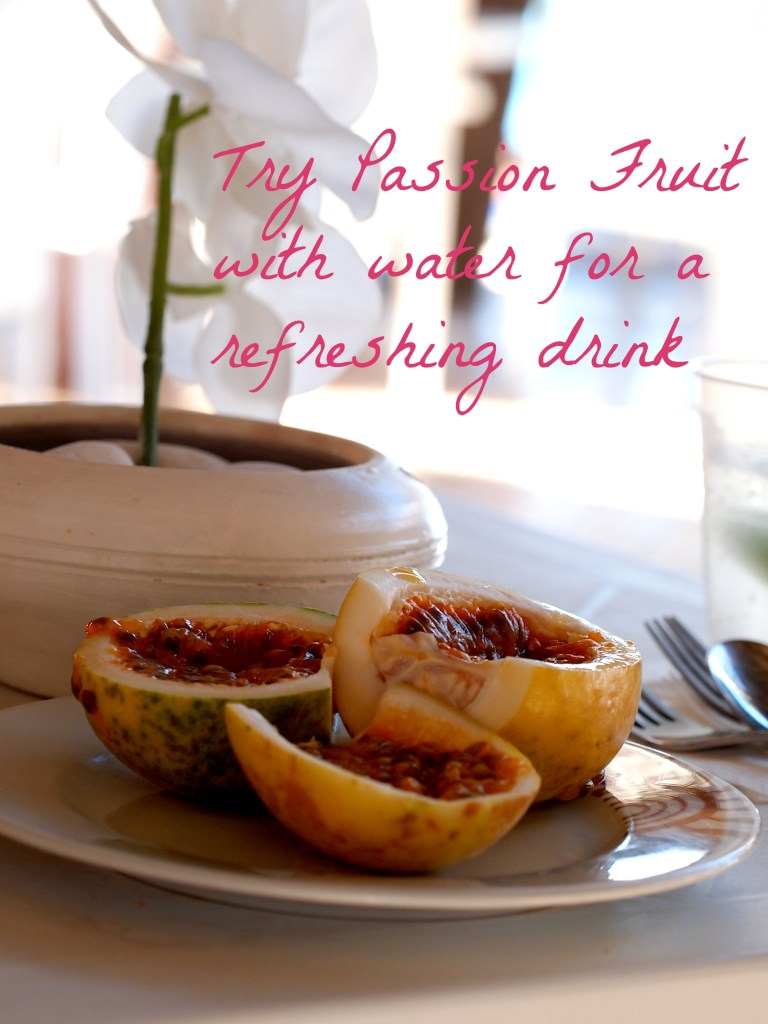 Try passion fruits with your water for a refreshing drink.  Copyright Jo-Ann Blondin