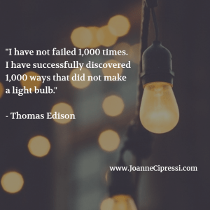 """I have not failed 1,000 times. I have successfully discovered 1,000 ways to NOT make a light bulb."""