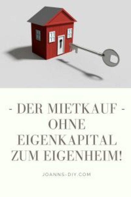 Der Mietkauf - ohne Eigenkapital zum Eigenheim!