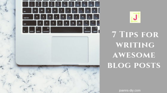 7 tips for writing awesome blog posts