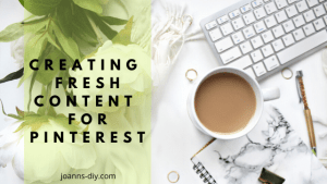 Creating fresh content for pinterest