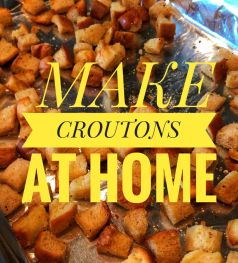 Make croutons at home using healthy fats and oils