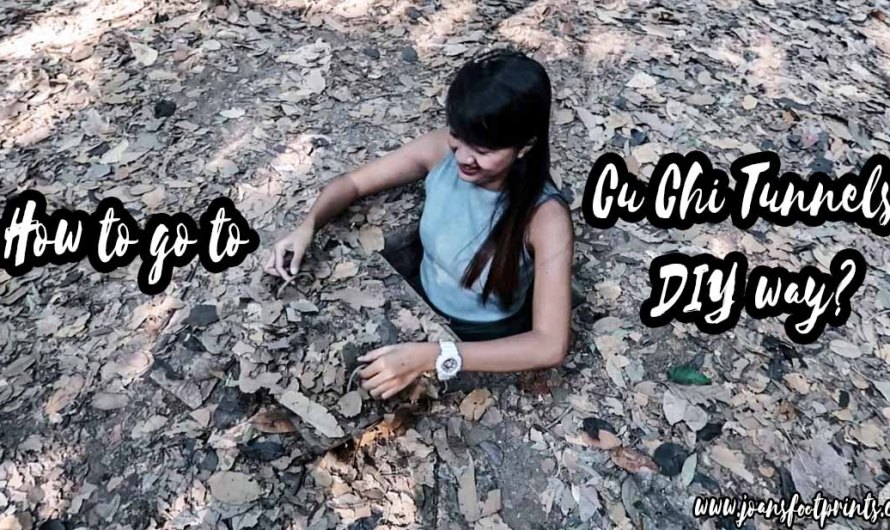 Visiting Cu Chi Tunnels DIY Way – 2020 Step-by-sep Travel Guide