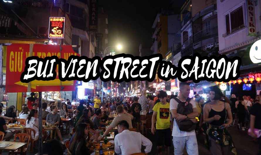 Bui Vien Street – Eat, drink and party all night! Best Night-Life in Saigon