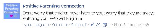 no te preocupes si tus peques no te escuchan. Preocupate de que siempre están mirándote. Robert Fulghum