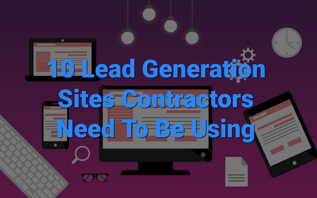 10 Excellent Lead Generation Sites for Contractors