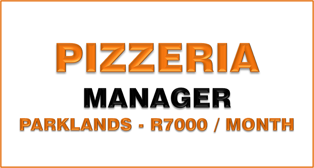 Pizzeria Manager R7000 /mnth