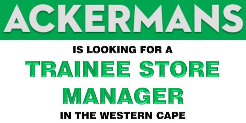 ackermans trainnee store manager western cape