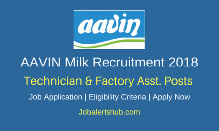AAVIN Milk 2018 Technician & Factory Asst. Posts – 38 Vacancies | 10th, 12th, ITI | Apply Now