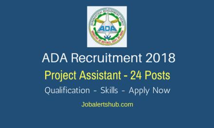 ADA Recruitment 2018   Project Assistant – 24 Vacancies   B.Tech   Apply Now