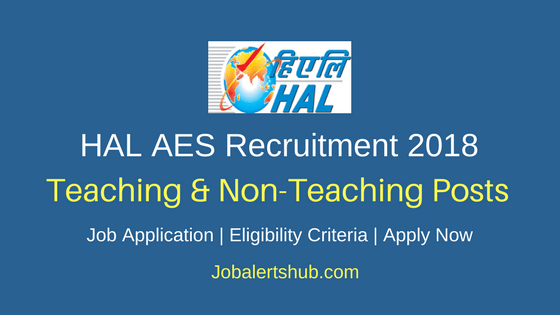 HAL Aeronautics Education Society Recruitment 2018 Teaching & Non-Teaching Jobs – 19 Vacancies | Bachelor Degree, Master Degree & Ph.D | Apply Now