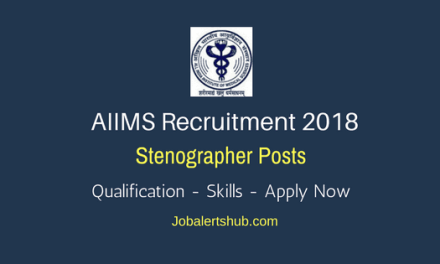 AIIMS Stenographer Jobs – 23 Vacancies | 12th (Typing Knowledge) | Apply Now