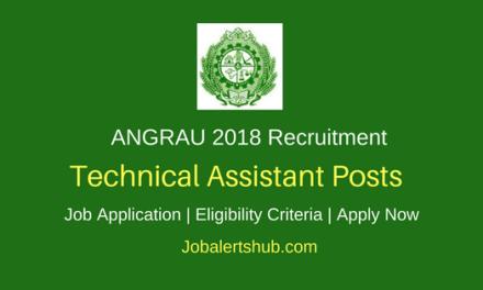 ANGRAU 2018 Recruitment Technical Assistant – 01 Vacancies   B.Sc/B.Tech   WalkIn: 28/03/2018