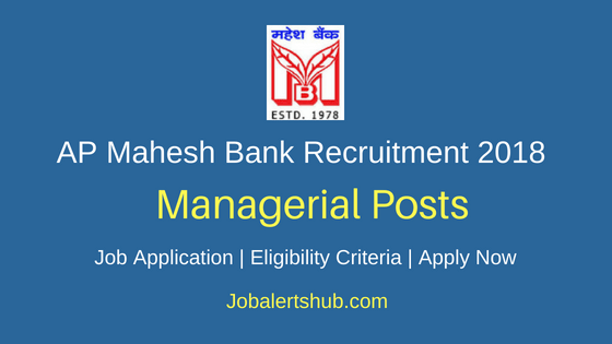 AP Mahesh Co.Operative Urban Bank Ltd.  2018 General Manager, AGM & Other Posts | Bachelor Degree, PG, CFA, CA, ICWA/ CS | Apply Now