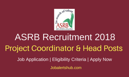 ASRB 2018 Project Coordinator & Head Posts – 20 Vacancies   Doctoral Degree   Apply Now