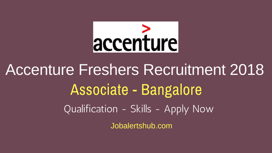 Accenture Bangalore Freshers Recruitment 2018 | Associate | 12th/Degree | Apply Now