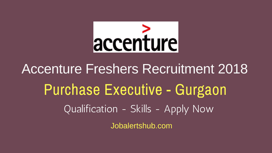 Accenture Purchase Executive Freshers Jobs 2018   B.Tech   Gurgaon   Apply Now
