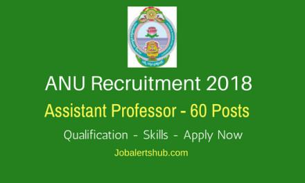 ANU Recruitment 2018 | Assistant Professor – 60 Vacancies | PG | Apply Now