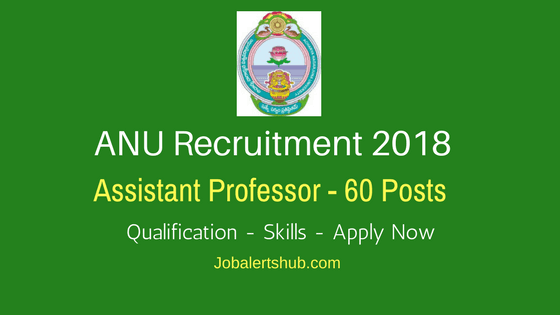 ANU Recruitment 2018 | Assistant Professor – 60 Vacancies | PG | Apply Now