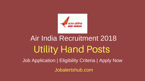 Air India 2018 Utility Hand Posts – 60 Vacancies | 8th Class | Apply Now