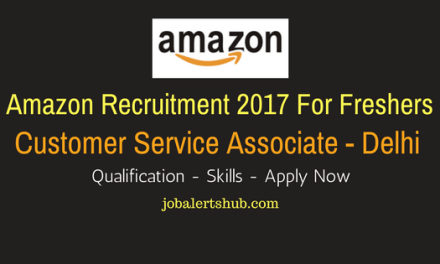 Amazon 2017 Recruitment Freshers | Customer Service Associate | Delhi | Apply Online