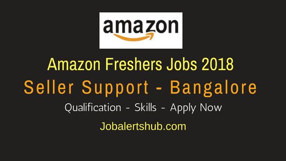 Amazon Bangalore 2018 Freshers Seller Support Walkin Jobs | Graduation | Walkin: 11th – 13th April'18