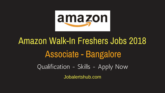 Amazon Bangalore 2018 Process Associate Jobs | Graduate | Walkin: 22nd May '18