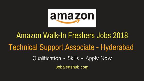 Amazon Walkin Freshers Hyderabad Technical Support Associate Jobs 2018 | 10 + 2, Graduate, PG | Walkin: 19th to 23rd Mar'18