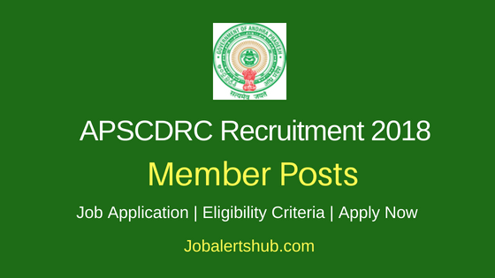 Andhra Pradesh State Consumer Disputes Redressal Commission (APSCDRC) 2018 Recruitment Member, Lady Member Posts – 07 Vacancies | Degree | Apply Now