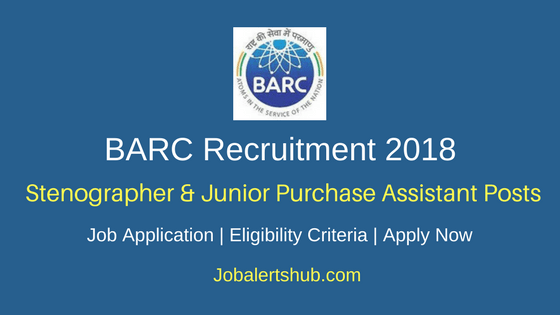 BARC Limited 2018 Stenographer & Junior Purchase Assistant Posts – 11 Vacancies | 10th class, Degree | Apply Now