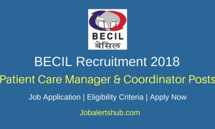 BECIL 2018 Patient Care Manager & Patient Care Coordinator Posts – 131 Vacancies | Degree, PG | Apply Now