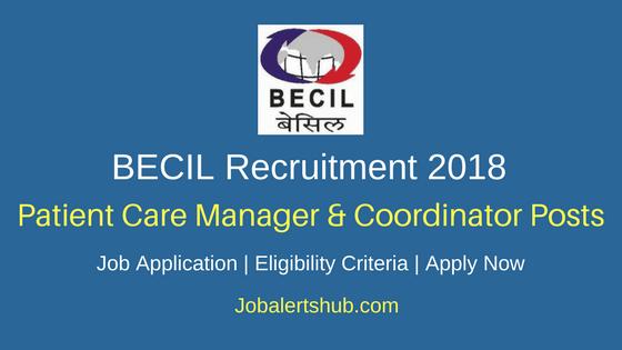 BECIL 2018 Patient Care Manager & Patient Care Coordinator Posts – 131 Vacancies | Degree, PG | Apply Now