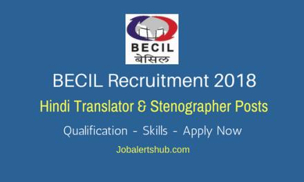 BECIL Recruitment 2018   Hindi Translator & Stenographer Posts   Degree/PG   Apply Now @ www.becil.com