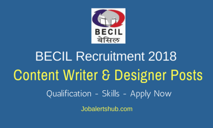 BECIL 2018 Content Writer & Designer Posts Recruitment – 02 Vacancies   BA/Degree   Apply Now