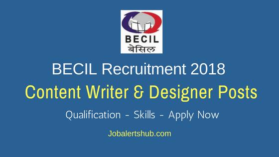 BECIL 2018 Content Writer & Designer Posts Recruitment – 02 Vacancies | BA/Degree | Apply Now