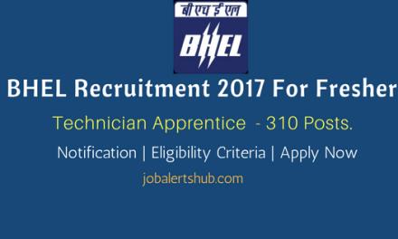 BHEL Recruitment 2017   Technician Apprentice – 310 Vacancies   Diploma   Apply Now