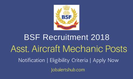 BSF 2018 Assistant Aircraft Mechanic (ASI) Posts – 04 Vacancies   Diploma   Apply Now